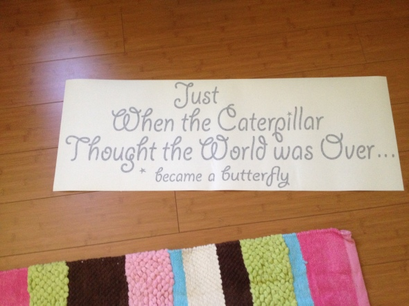 """As she did this quote from Wallums. They messed up and left out the """"it"""" so we're waiting for a replacement. This will go above her bed."""